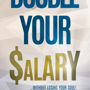 Front cover of Double Your Salary by Mark Anderson Smith