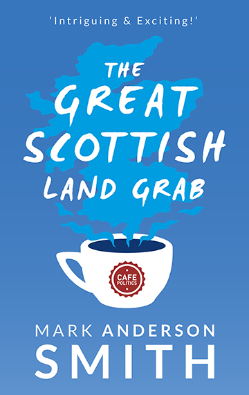 Cover of novel The Great Scottish Land Grab by Mark Anderson Smith